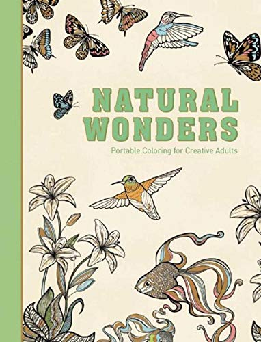 Natural Wonders: Portable Coloring for Creative Adults (Hardcover Creative Stress Relieving Adult Coloring Book) por Adult Coloring Books