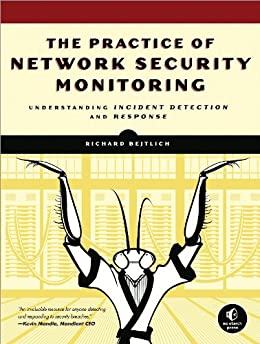 The Practice of Network Security Monitoring: Understanding Incident Detection and Response von [Bejtlich, Richard]