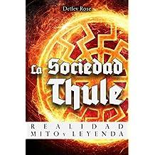 La Sociedad Thule: Realidad, Mito y Leyenda