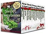 Sweet Christmas Kisses 3: A Bundle of 17 Wholesome Holiday Romances (English Edition)