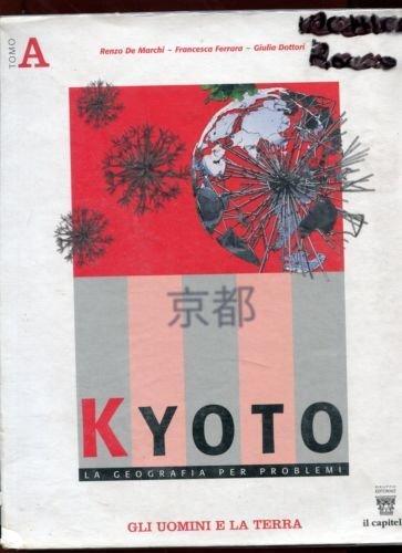 Kyoto. Geografia per problemi. Per le Scuole superiori: 1