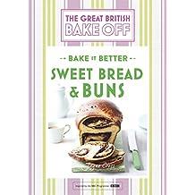 Great British Bake Off – Bake it Better (No.7): Sweet Bread & Buns (English Edition)