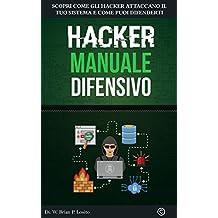 Hacker Manuale Difensivo: Metti Al Primo Posto La Tua Sicurezza | Versione Windows Hacking (Italian Edition)