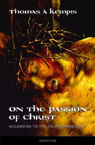 On The Passion Of Christ According To The Four Evangelists (English Edition)