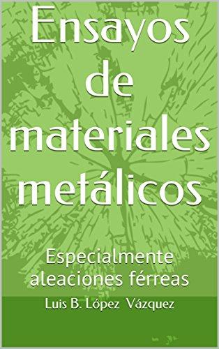 Ensayos de materiales metálicos: Materiales Metálicos 1
