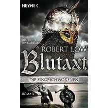 Blutaxt: Die Eingeschworenen 5  -  Roman