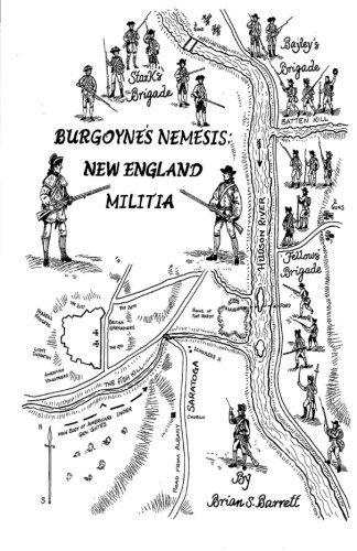 Burgoyne's Nemesis: New England Militia by Mr Brian S. Barrett (2015-12-22)