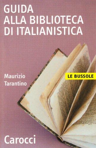 Guida alla biblioteca di italianistica (Le bussole)