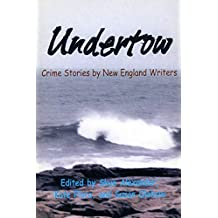 Undertow: Crime Stories by New England Writers