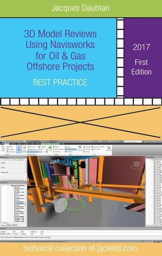 3D Model Reviews Using Navisworks for Oil & Gas Offshore Projects: Best Practice
