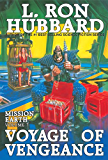 Voyage of Vengeance: Lies, Betrayal and Deception New York Times Best Seller: Mission Earth Volume 7
