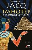 Imhotep, l'inventeur de l'éternité le secret de la pyramide