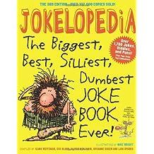 Jokelopedia, Third Edition: The Biggest, Best, Silliest, Dumbest Joke Book Ever! by Blank, Eva, Benjamin, Alison, Green, Rosanne, Weitzman, Ilan (2013) Paperback