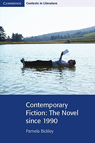 Contemporary Fiction: The Novel since 1990 (Cambridge Contexts in Literature)