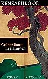 Grüner Baum in Flammen: Roman -