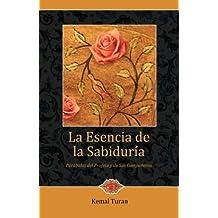 La Esencia de la Sabiduria / The Essence of Wisdom: Parabolas del Profeta y de Sus Companeros / Parables of the Prophet and His Companions