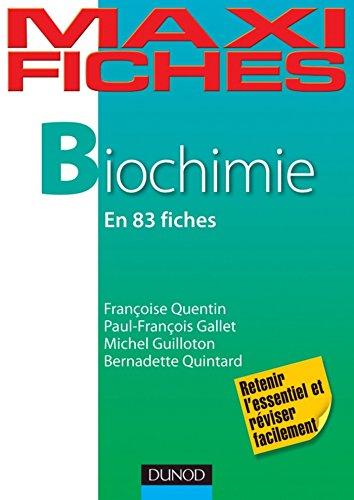 Maxi fiches de biochimie : en 83 fiches