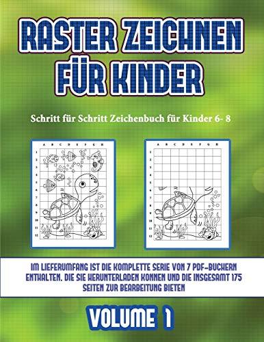 Schritt für Schritt Zeichenbuch für Kinder 6- 8 (Raster zeichnen für Kinder - Volume 1): Dieses Buch bringt Kindern bei, wie man Comic-Tiere mit Hilfe von Rastern zeichnet