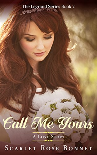 call-me-yours-a-love-story-the-legrand-series-book-2