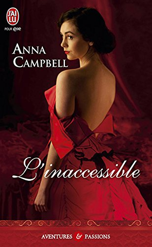 L'inaccessible (J'ai lu Aventures & Passions t. 10224) par Anna Campbell
