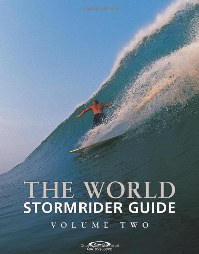 The World Stormrider Guide Volume 2 (Stormrider Guides) by Anthony Colas, Bruce Sutherland (2004) Paperback
