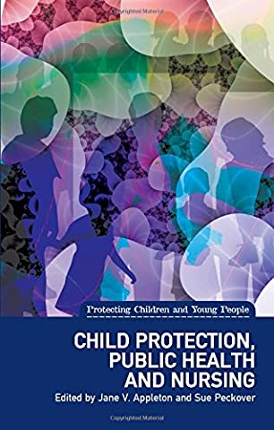Child Protection, Public Health and Nursing (Protecting Children and Young People)