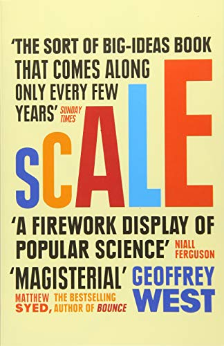 Scale: The Universal Laws of Life and Death in Organisms, Cities and Companies por Geoffrey West