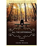 [( All the Difference [ ALL THE DIFFERENCE BY Rouda, Kaira ( Author ) Jun-05-2012[ ALL THE DIFFERENCE [ ALL THE DIFFERENCE BY ROUDA, KAIRA ( AUTHOR ) JUN-05-2012 ] By Rouda, Kaira ( Author )Jun-05-2012 Paperback By Rouda, Kaira ( Author ) Paperback Jun - 2012)] Paperback