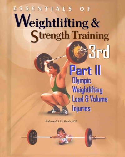 Essentials of Weightlifting and Strength Training: Olympic Weightlifting, Load & Volume Management, Injuries