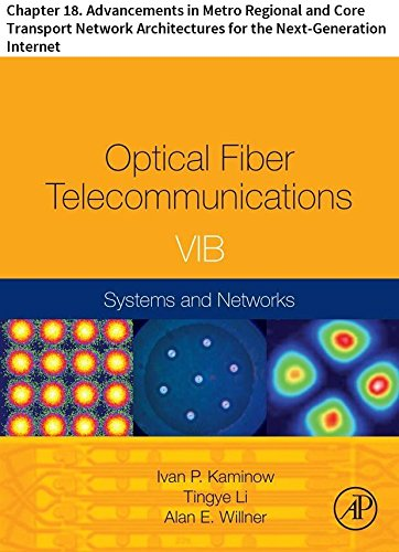 Optical Fiber Telecommunications VIB: Chapter 18. Advancements in Metro Regional and Core Transport Network Architectures for the Next-Generation Internet (Optics and Photonics) (Ge Wireless Receiver)