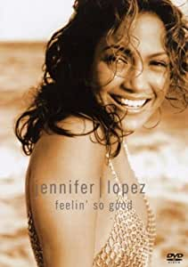 Jennifer Lopez : Feelin'So Good
