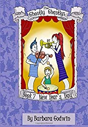 The Ghostly Ghastlys Book 7 New Year's Day: Volume 7