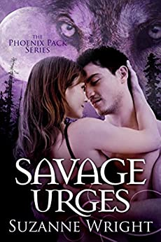 Savage Urges (The Phoenix Pack Book 5) by [Wright, Suzanne]