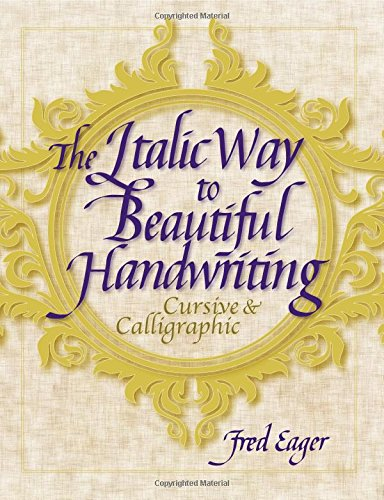 The Italic Way to Beautiful Handwriting: Cursive and Calligraphic por Fred Eager