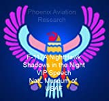F-117A Shadows in the Night VIP Speech Nat'l Museum of USAF (Phoenix Aviation Research Articles)