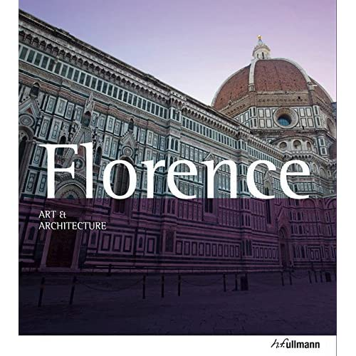 Art & Architecture: Florence by Rolf C. Wirtz (2013-02-01)