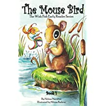 The Mouse Bird (The Wish Fish Early Reader Series Book 1) (English Edition)