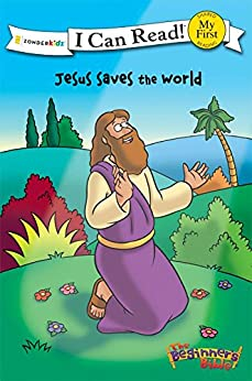 The Beginner's Bible Jesus Saves the World (I Can Read! / The Beginner's Bible) (English Edition) di [Various Authors,]