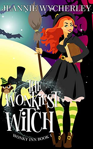 The Wonkiest Witch: Wonky Inn Book 1 by [Wycherley, Jeannie]