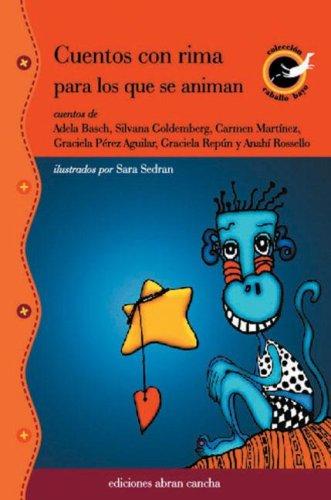 Cuentos Con Rima Para Los Que Se Animan por Adela Basch