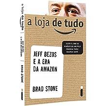 A Loja De Tudo. Jeff Bezos E A Era Da Amazon (Em Portuguese do Brasil)