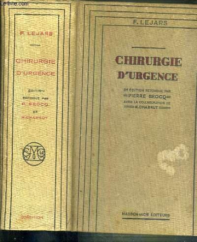 CHIRURGIE D'URGENCE - 99me EDITION REFONDUE PAR PIERRE VROCQ AVEC LA COLLABORATION DE R. CHABRUT