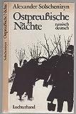 Ostpreußische Nächte : Eine Dichtung in Versen ; [russ.-dt.] - Alexander Solschenizyn