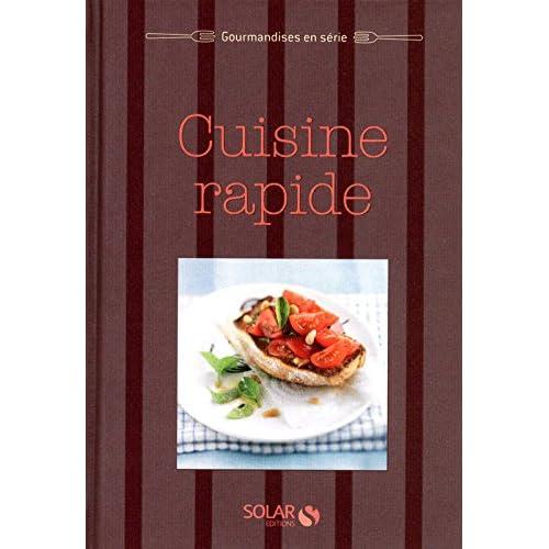 Cuisine rapide - Gourmandises en série