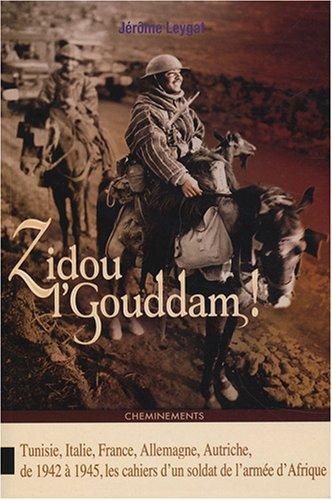 Zidou l'gouddam (en avant !) : Tunisie, Italie, France, Allemagne, Autriche : les cahiers d'un soldat de l'armée d'Afrique