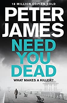 Need You Dead (Roy Grace Book 13) by [James, Peter]