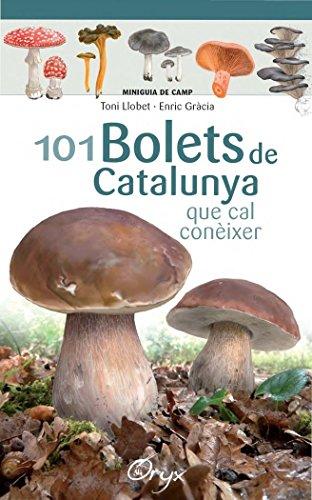 101 Bolets De Catalunya (Miniguia de camp)