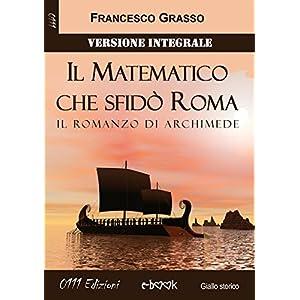 Il Matematico che sfidò Roma - Versione integrale