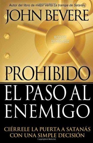 Prohibido El Paso Al Enemigo por John Bevere