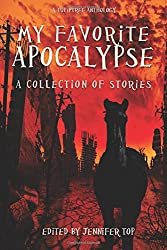 My Favorite Apocalypse: A Collection of Stories